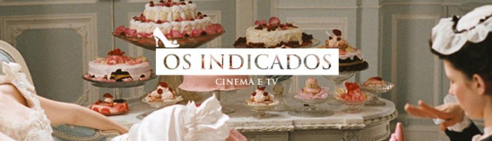 Cinema e TV: E os indicados são…